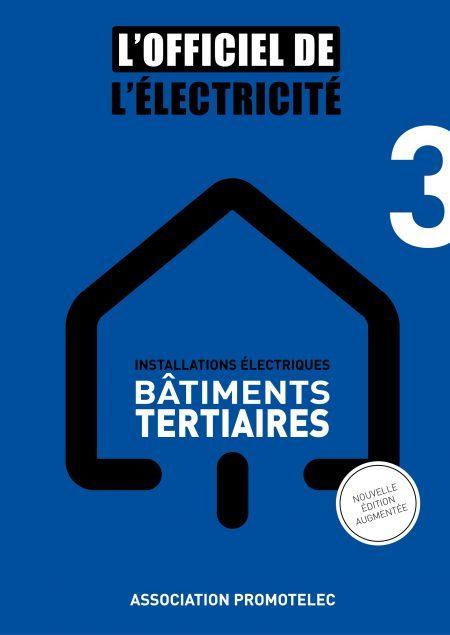 L'Officiel de l'Électricité - INSTALLATIONS ÉLECTRIQUES BÂTIMENTS TERTIAIRES